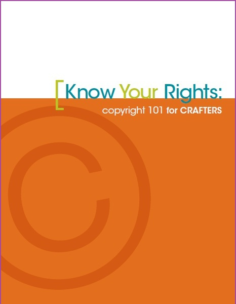 Know Your Rights: Copyright 101 for Crafters