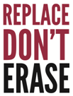 Replace Don&#39;t Erase