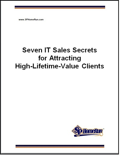 Seven IT Sales Secrets for Attracting High-Lifetime-Value Clients