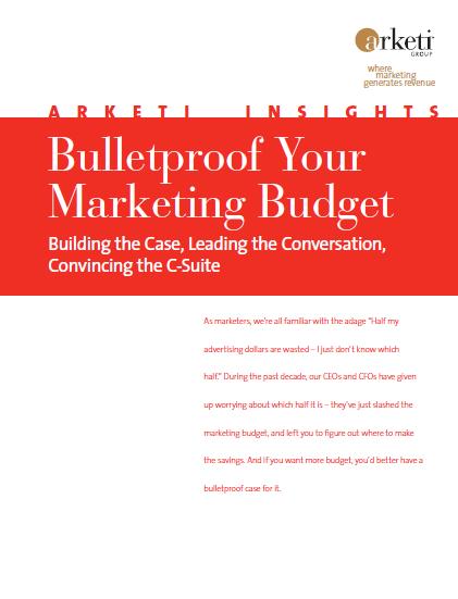 Arketi Insights: Bulletproof Your Marketing Budget