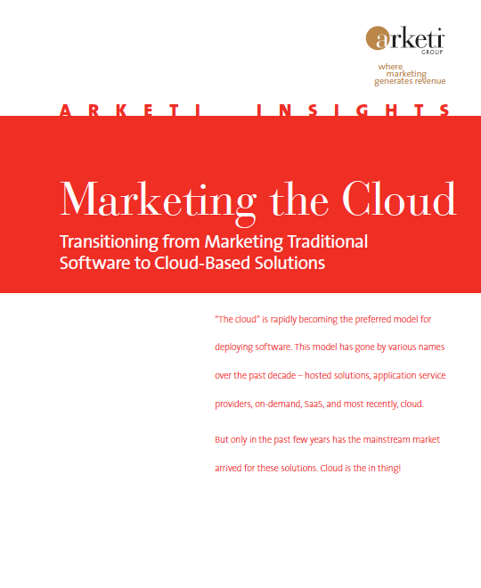 Marketing the Cloud: Transitioning from Marketing Traditional Software to Cloud-based Software