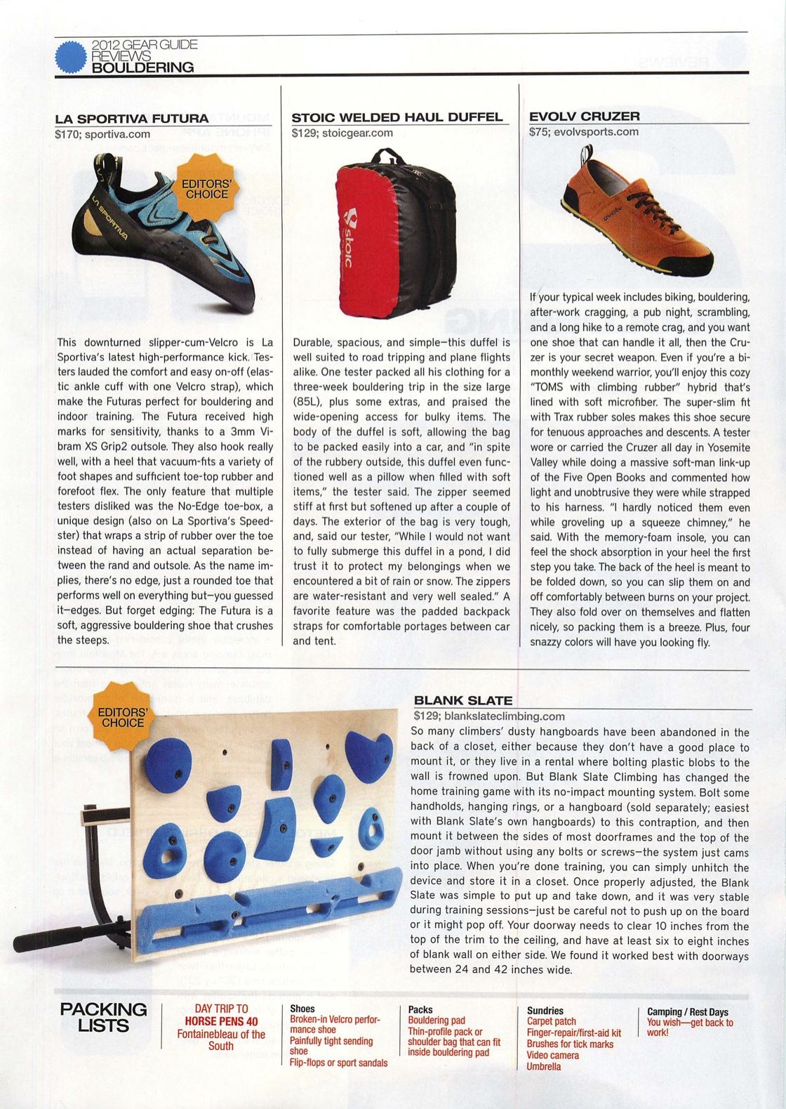 Climbing Magazine presented its coveted Editors' Choice award to the La Sportiva Futura in the 2012 Gear Guide