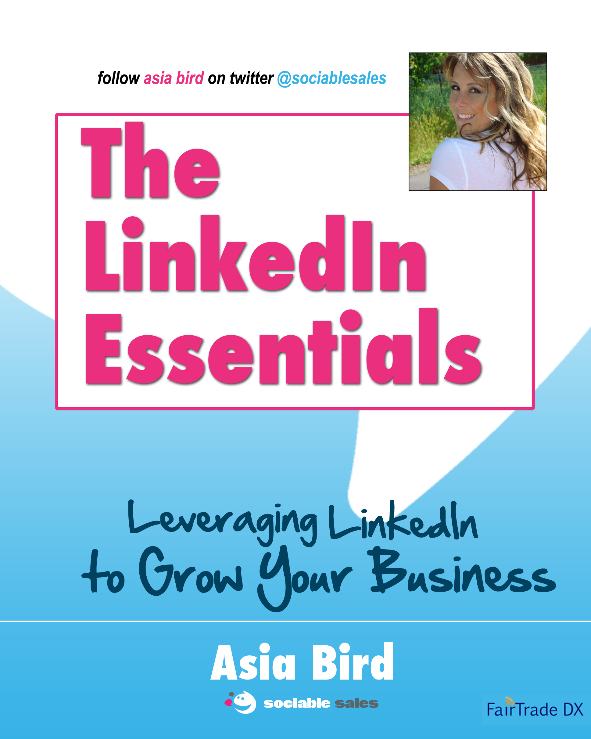 Asia Bird's new book, The LinkedIn Essentials, is available now at www.fairtradedx.com, Amazon.com, and BN.com