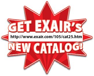 Get EXAIR's New Catalog!  http://www.exair.com/105/cat25.htm