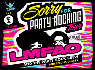 Redfoo and Cherrytree Present: Sorry for Party Rocking Tour Featuring LMFAO and the Party Rock Crew and Special Guests