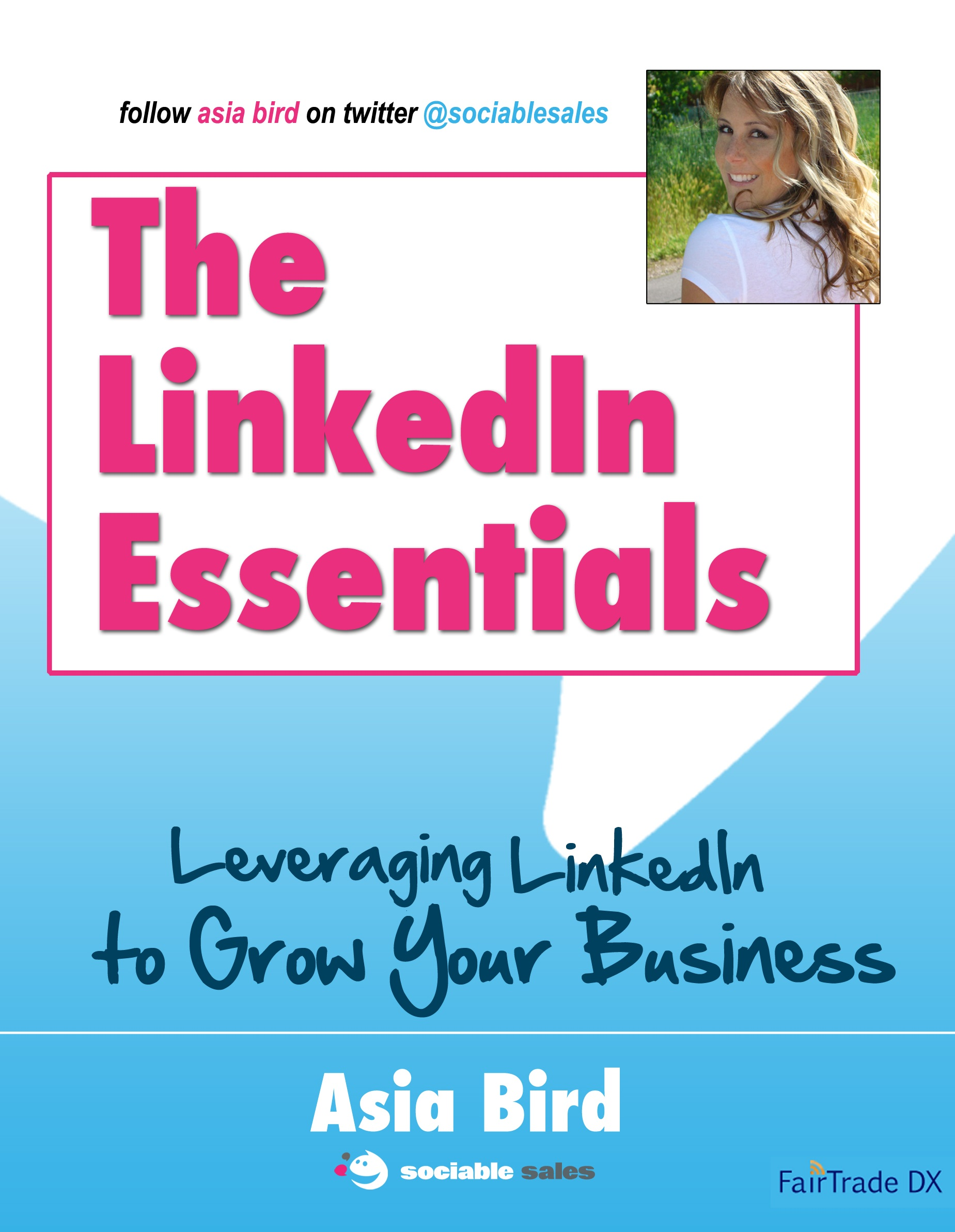 The LinkedIn Essentials, by Asia Bird