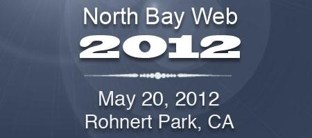 The North Bay Web Conference comes to Rohnert Park on Sunday, May 20th