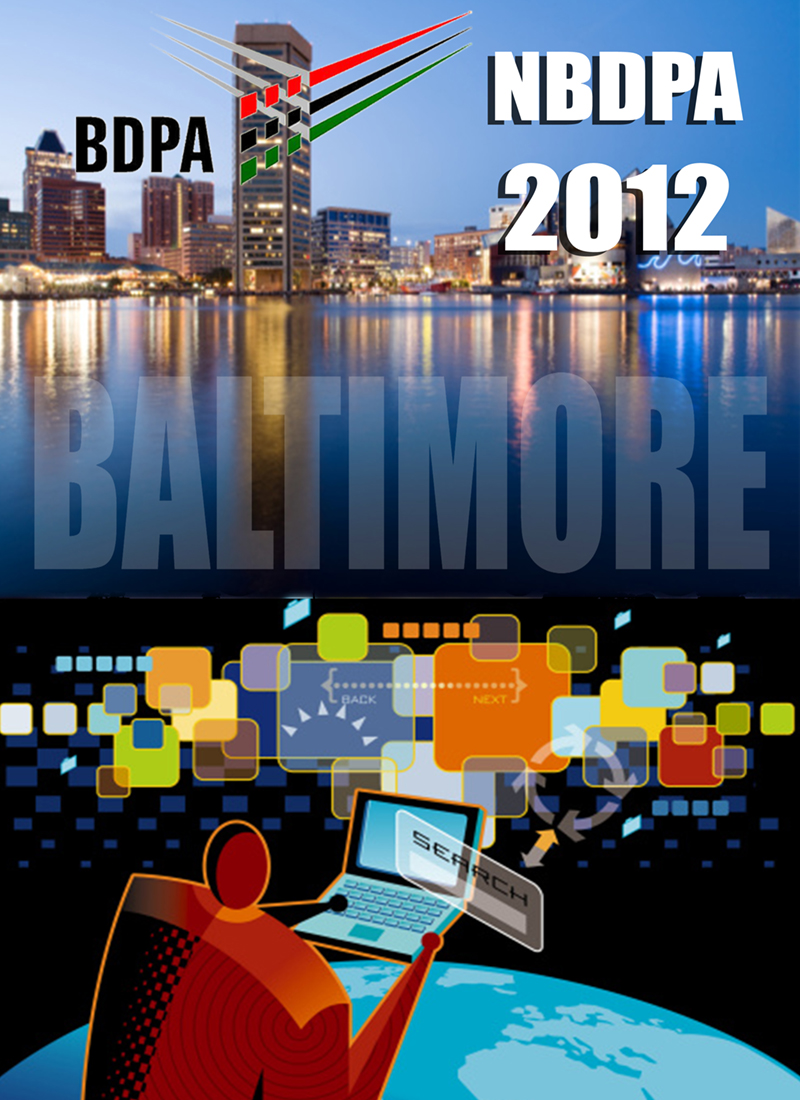 2012 Annual National BDPA Conference & Career Fair August 1-4 Baltimore, MD