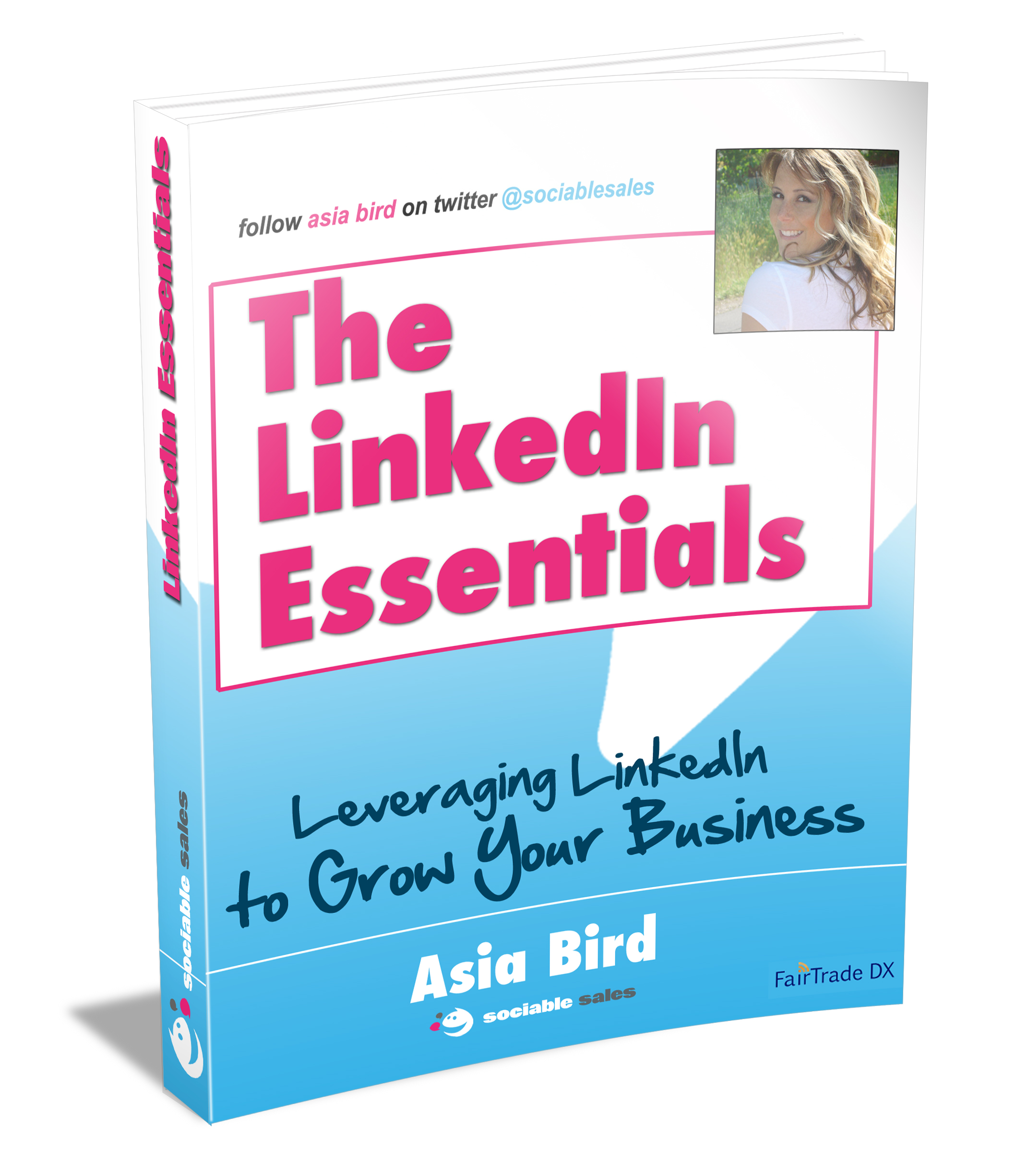 Asia Bird's The LinkedIn Essentials, now available at www.fairtradedx.com, Amazon, and BN.com.