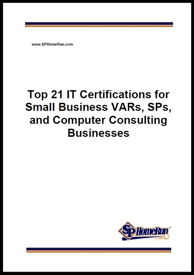Top 21 IT Certifications for Small Business VARs, MSPs, and Computer Consulting Businesses