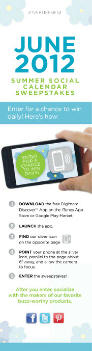 Food Network Magazine's June issue includes Nellymoser's new Scan to Pinterest capability for QR codes and Digimarc digital watermarks. The campaign works with iphone and android mobile phones and launches a mobile sweepstakes in the magazine's Summer Social Calendar Sweepstakes.