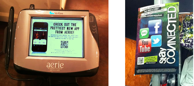 QR codes at the check-out register. Aerie incorporates a QR code at the credit card scanner to encourage app downloads. Journeys had a bold sign with a QR code to encourage sharing via social media, i