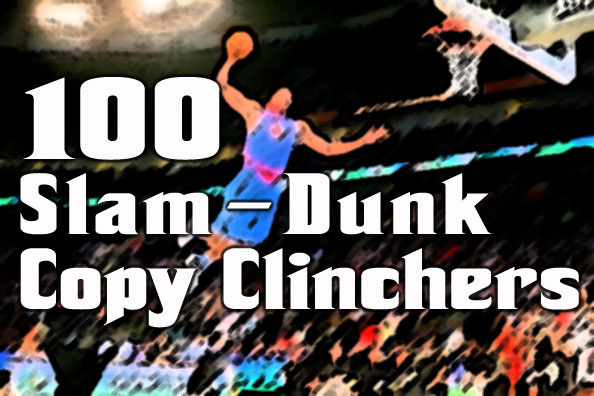 New Heist: 100 Slam-Dunk Copy Clinchers at 80% off