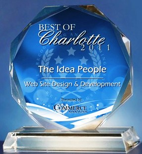 "The Idea People in Charlotte, NC recognized as a ""Best of Charlotte for 2011"" in the web design and website development categories by the US Commerce Association."