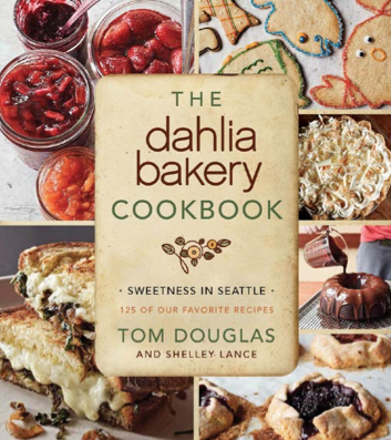 The Dahlia Bakery Cookbook by Tom Douglas