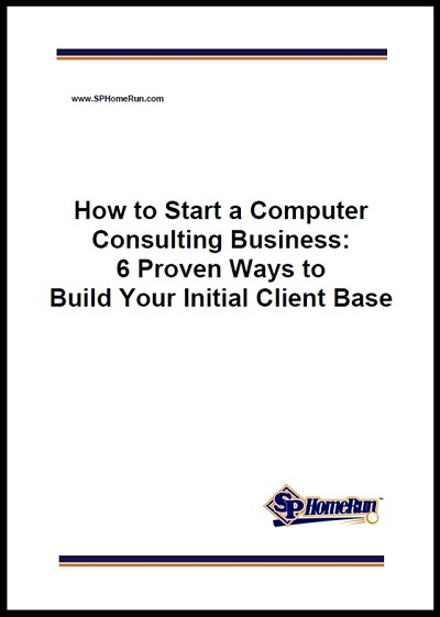 How to Start a Computer Consulting Business and Build Your Initial Client Base